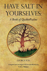 Cover image of Have Salt in Yourselves: A Book of Quaker Psalms