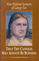 Cover image of That Thy Candles May Always Be Burning: Nine Pastoral Sermons of George Fox