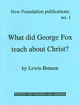 Cover image of What Did George Fox Teach About Christ?